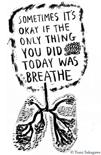 Show up. Breathe. You're all right.